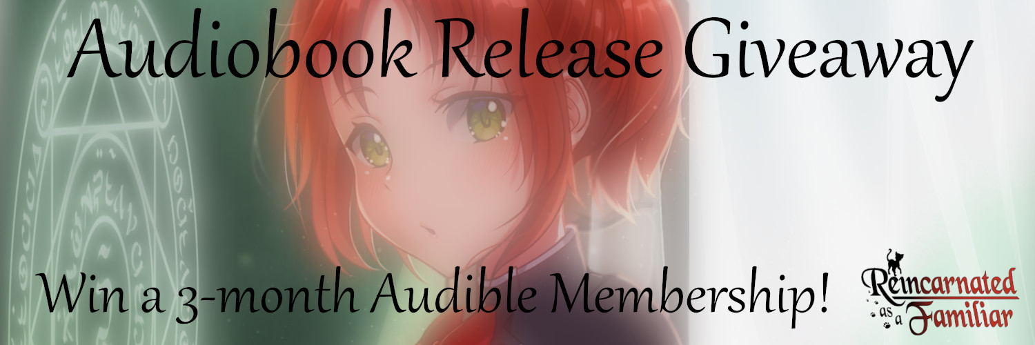 Reincarnated as a Familiar Audiobook Release Giveaway!